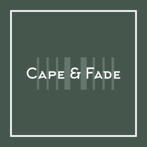 Cape & Fade